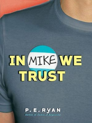 HarperTeen: In Mike We Trust, P. E. Ryan