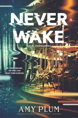 HarperTeen: Neverwake, Amy Plum
