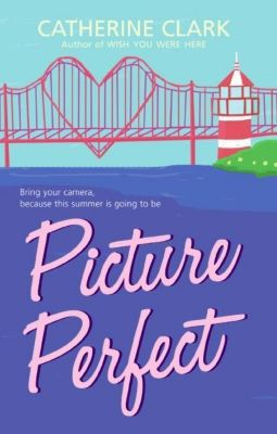 HarperTeen: Picture Perfect, Catherine Clark