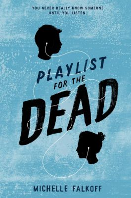 HarperTeen: Playlist for the Dead, Michelle Falkoff