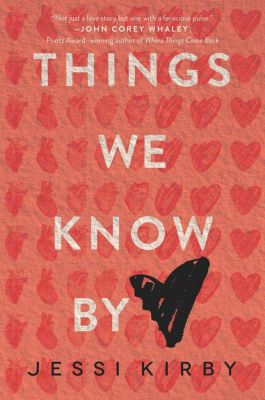 HarperTeen: Things We Know by Heart, Jessi Kirby