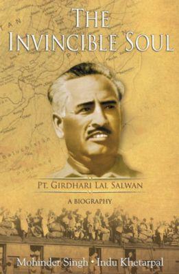 HarperVantage: The Invincible Soul : Pt. Girdhari Lal Salwan -A Biography, Mohinder \ Khetarpal Singh