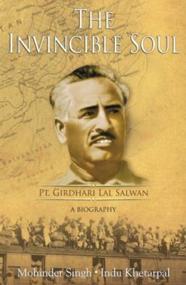 HarperVantage: The Invincible Soul : Pt. Girdhari Lal Salwan -A Biography, Mohinder \ Khetarpal Singh
