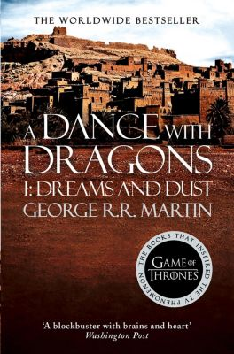 HarperVoyager: A Dance With Dragons: Part 1 Dreams and Dust (A Song of Ice and Fire, Book 5), George R. R. Martin