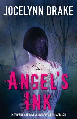 HarperVoyager: Angel's Ink (The Asylum Tales, Book 1), Jocelynn Drake