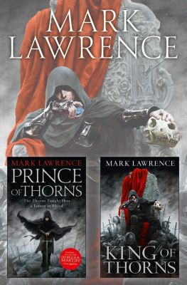 HarperVoyager: The Broken Empire Series Books 1 and 2: Prince of Thorns, King of Thorns, Mark Lawrence