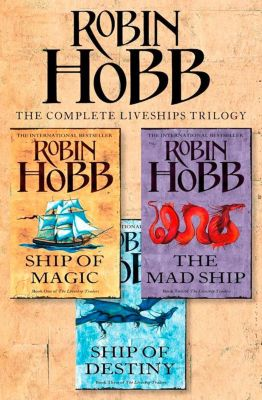 HarperVoyager: The Complete Liveship Traders Trilogy: Ship of Magic, The Mad Ship, Ship of Destiny, Robin Hobb