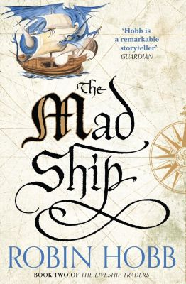 HarperVoyager: The Mad Ship (The Liveship Traders, Book 2), Robin Hobb