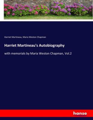 Harriet Martineau's Autobiography, Harriet Martineau, Maria Weston Chapman