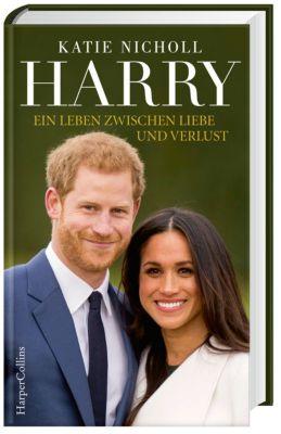 Harry - Ein Leben zwischen Liebe und Verlust, Katie Nicholl