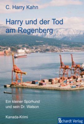 Harry ermittelt: Harry und der Tod am Regenberg: Kanada-Krimi (Harry ermittelt 1), C. Harry Kahn