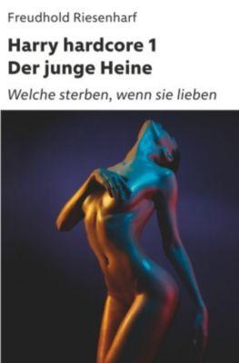 Harry hardcore I - Der junge Heine, Freudhold Riesenharf
