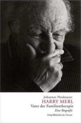 Harry Merl - Vater der Familientherapie - Johannes Neuhauser  