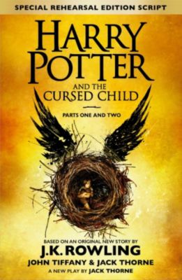 Harry Potter and the Cursed Child   Parts One and Two (Special Rehearsal Edition), J.K. Rowling, John Tiffany, Jack Thorne