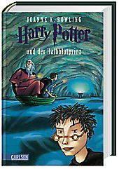 Harry Potter Band 6: Harry Potter und der Halbblutprinz, Joanne K. Rowling