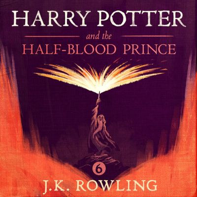 Harry Potter: Harry Potter and the Half-Blood Prince, J.K. Rowling