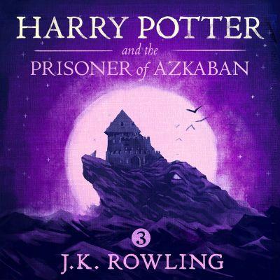 Harry Potter: Harry Potter and the Prisoner of Azkaban, J.K. Rowling