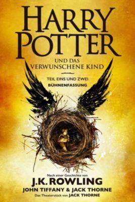 Harry Potter und das verwunschene Kind. Teil eins und zwei (Bühnenfassung), J.K. Rowling, Jack Thorne, John Tiffany