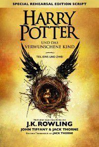 Harry Potter und das verwunschene Kind - Teil eins und zwei (Special Rehearsal Edition), J.K. Rowling, John Tiffany