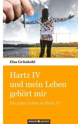 Hartz IV und mein Leben gehört mir - Elsa Grünkohl pdf epub