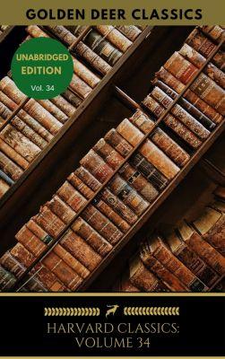 Harvard Classics: Harvard Classics Volume 34, Voltaire, Thomas Hobbes, Jean Jacques Rousseau, René Descartes, Golden Deer Classics