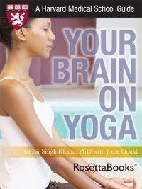 Harvard Medical School Guides: Your Brain on Yoga, Jodie Gould, Sat Bir Khalsa
