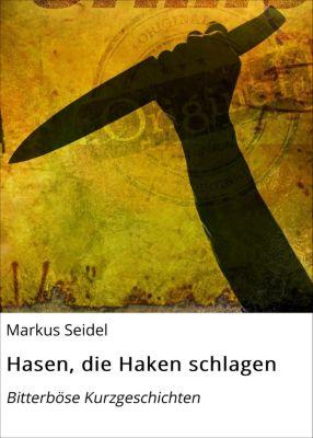 Hasen, die Haken schlagen, Markus Seidel