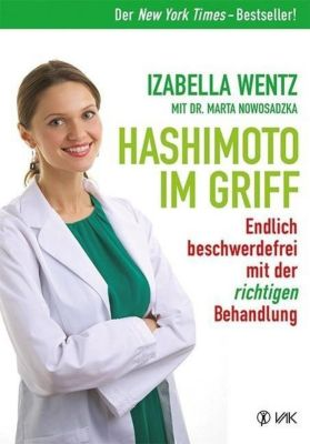 Hashimoto im Griff, Izabella Wentz, Marta Nowosadzka