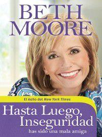 Hasta luego, Inseguridad, Beth Moore