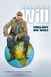Hastenraths Will erklärt die Welt - Wilhelm Hastenrath  