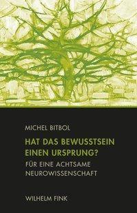 Hat das Bewusstsein einen Ursprung? - Michel Bitbol pdf epub