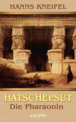 Hatschepsut - Die Pharaonin, Hanns Kneifel