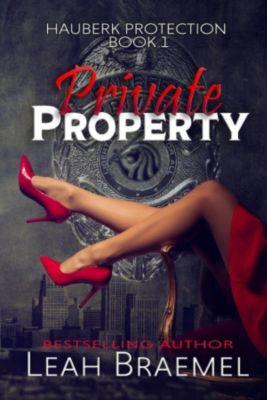 Hauberk Protection: Private Property (Hauberk Protection, #1), Leah Braemel