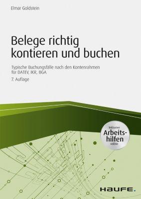 Haufe Fachbuch: Belege richtig kontieren und buchen - inkl. Arbeitshilfen online, Elmar Goldstein