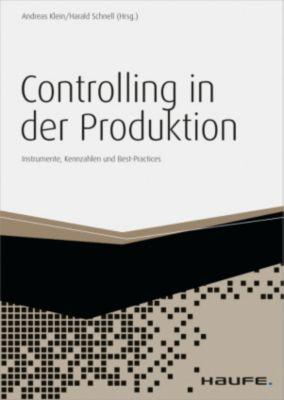 Haufe Fachbuch: Controlling in der Produktion, Harald Schnell, Andreas Klein