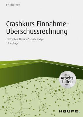 Haufe Fachbuch: Crashkurs Einnahme-Überschussrechnung 2016/2017 - inkl. Arbeitshilfen online, Iris Thomsen