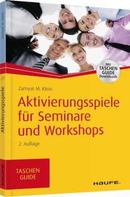 Haufe TaschenGuide: Aktivierungsspiele für Seminare und Workshops, Zamyat Klein