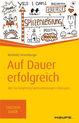 Haufe TaschenGuide: Auf Dauer erfolgreich, Reinhold Stritzelberger