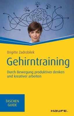 Haufe TaschenGuide: Gehirntraining, Brigitte Zadrobilek