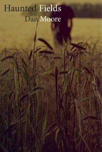 Haunted Fields, Dan Moore
