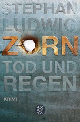 Hauptkommissar Claudius Zorn Band 1: Zorn - Tod und Regen, Stephan Ludwig