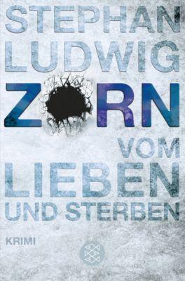 Hauptkommissar Claudius Zorn Band 2: Zorn - Vom Lieben und Sterben, Stephan Ludwig