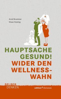 Hauptsache gesund!, Klaas Huizing, Arnd Brummer