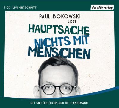 Hauptsache nichts mit Menschen, 1 Audio-CD, Paul Bokowski