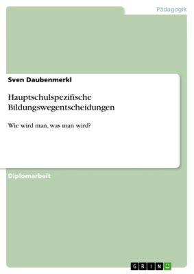 Hauptschulspezifische Bildungswegentscheidungen, Sven Daubenmerkl