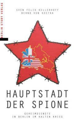 Hauptstadt der Spione, Sven Felix Kellerhoff, Bernd von Kostka