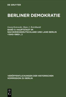 Hauptstadt im Nachkriegsdeutschland und Land Berlin , Hans J. Reichhardt, Georg Kotowski