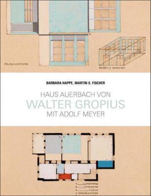 Haus Auerbach von Walter Gropius, Barbara Happe, Martin S. Fischer