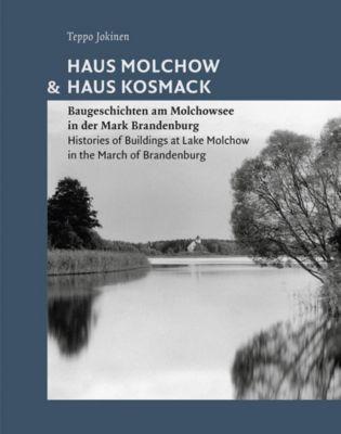 Haus Molchow & Haus Kosmack / The Molchow House and the Kosmack House - Teppo Jokinen pdf epub