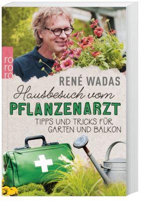 Hausbesuch vom Pflanzenarzt, René Wadas